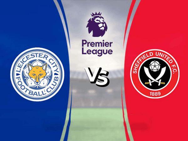 Nhận định kèo Leicester vs Sheffield