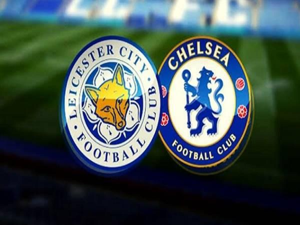 Nhận định Leicester vs Chelsea, 3h15 ngày 20/1