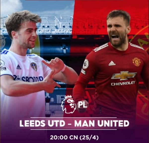 Nhận định Leeds United vs Manchester United: Leeds không nao núng