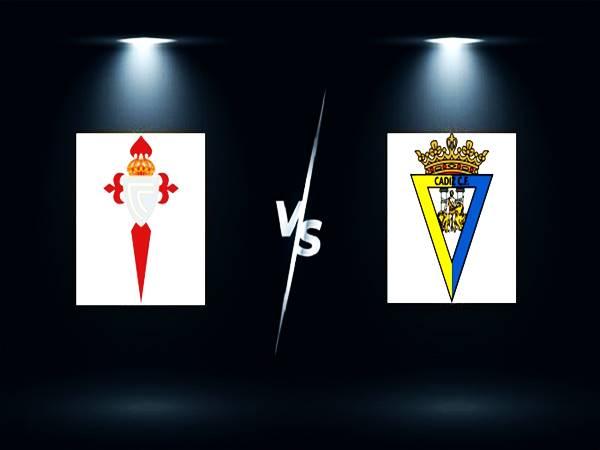 Nhận định kết quả Celta Vigo vs Cadiz, 02h00 ngày 18/9