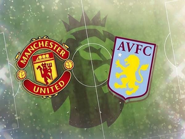Nhận định MU vs Aston Villa – 18h30 25/09, Ngoại hạng Anh
